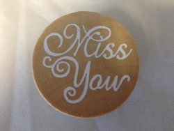 Stempel ronde Miss you 4cm p/st hout